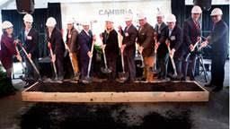 Breaking ground on the new Cambria hotel & suites